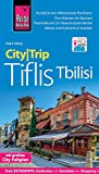 Reise Know-How CityTrip Tiflis / Tbilisi: Reiseführer mit Stadtplan und kostenloser Web-App
