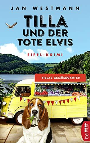 Tilla und der tote Elvis: Eifel-Krimi