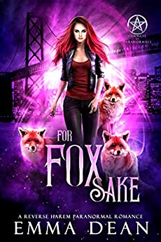 For Fox Sake: A Why Choose Shifter Romance (The Chaos of Foxes Book 1) by [Emma Dean]