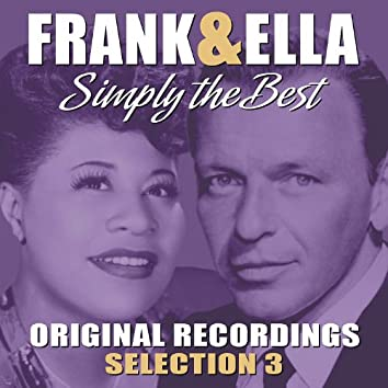 Frank & Ella - Simply The Best - Selection 3