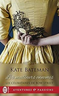 Les célibataires de Bow Street, tome 2:Les meilleurs ennemis par K.C. Bateman