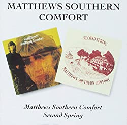 Second Spring / Matthews Southern Comfort (2 albums sur 1 seul CD)