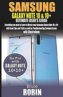 SAMSUNG  GALAXY NOTE 10 AND 10+ ULTIMATE USER'S GUIDE: Everything you need to Learn to Master your Samsung Galaxy Note 10 ...