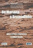 DE MARIANA A BRUMADINHO: : UMA CRÍTICA MARXISTA À MINERAÇÃO (Portuguese Edition)
