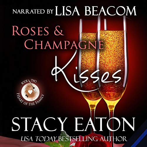 Roses & Champagne Kisses Audiobook By Stacy Eaton cover art