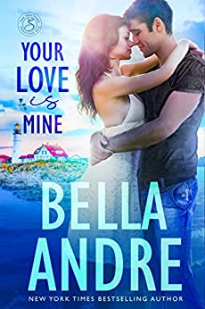 Your Love Is Mine (Maine Sullivans 1) (The Sullivans Book 19) by [Bella Andre]