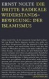 Die dritte radikale Widerstandsbewegung: der Islamismus - Ernst Nolte