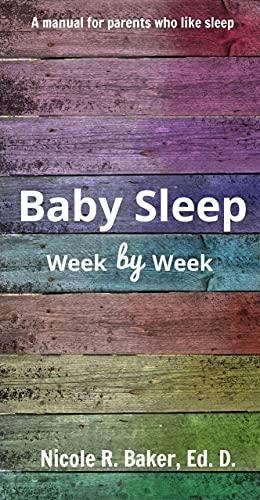 Baby Sleep: Week by Week (English Edition)