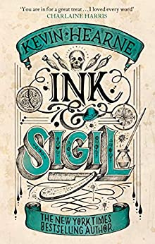 Ink & Sigil: Book 1 of the Ink & Sigil series - from the world of the Iron Druid Chronicles by [Kevin Hearne]