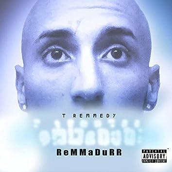 T.Remmedy - Remmadurr Ep