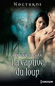 La captive du loup (Nocturne) par [Bonnie Vanak]