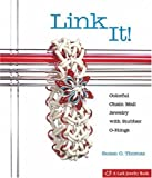 Link It!: Colorful Chain Mail Jewelry with Rubber O-rings: 0 (Lark Jewelry & Beading)