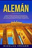 Alemán: Cuentos cortos alemanes con traducción al español, vocabulario alemán, conversaciones en...