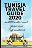 Tunisia Travel Guide 2020: The Ultimate Travel Guide And Informations