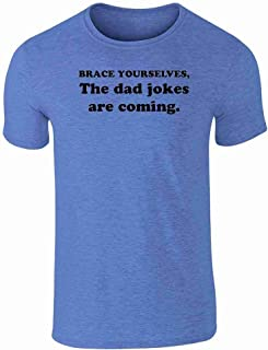 Brace Yourselves The Dad Jokes are Coming Funny Heather Royal Blue L Graphic Tee T-Shirt for Men
