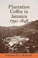 Plantation Coffee in Jamaica, 1790-1848