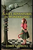 Alice's Adventures in Wonderland Annotated And Illustrated