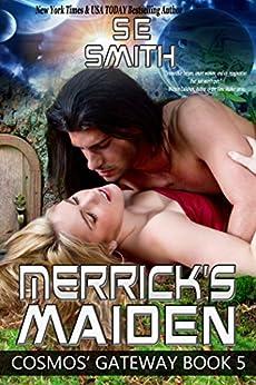 [S.E. Smith]のMerrick's Maiden: A Cosmos' Gateway Novel (English Edition)