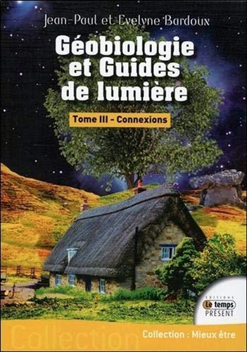 Géobiologie et Guides de lumière T3