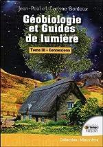 Géobiologie et Guides de lumière T3 - Connexions de Jean-Paul Bardoux