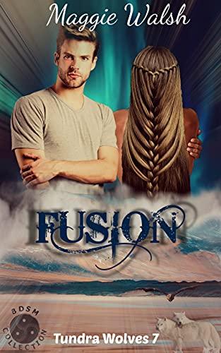 Fusion: Tundra Wolves Book 7 (English Edition)