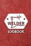 Welder Logbook: I hate being Hot But I´m a welder So I can´t help it. Welding maintenance log book