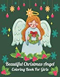 Beautiful Christmas Angels Coloring Book For girls: 50 Beautiful Images to Color, Christmas Coloring Books for Boys, Kids, Girls & Teens - Great Gift For Christmas