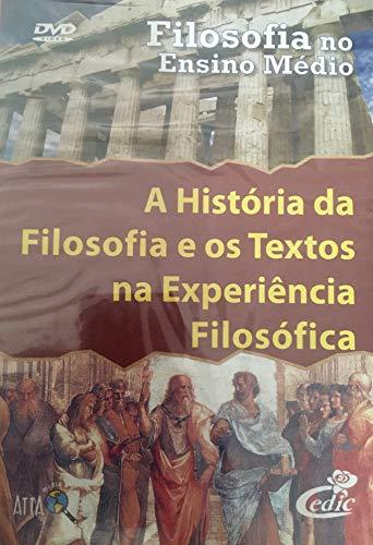 Filosofia no Ensino Médio - A História da Filosofia e os Textos na Experiência Filosófica