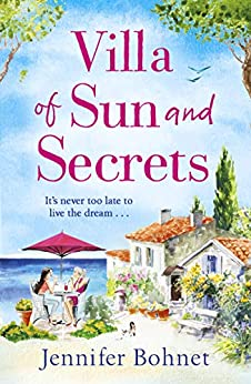 Villa of Sun and Secrets: A warm escapist read that will keep you guessing by [Jennifer Bohnet]