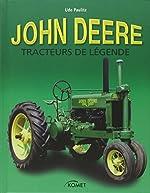 John Deere - Des tracteurs de légende d'Udo Paulitz
