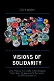 Visions of Solidarity: U.S. Peace Activists in Nicaragua from War to Women's...