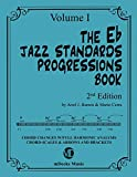 The Eb Jazz Standards Progressions Book Vol. 1: Chord Changes with full Harmonic Analysis, Chord-scales and Arrows & Brackets