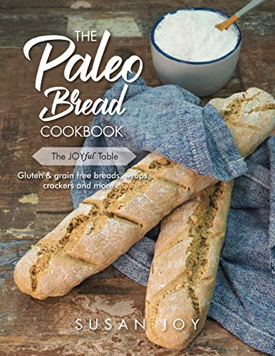 The Paleo Bread Cookbook: Gluten & grain free breads, wraps, crackers and more ...