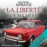 La liberté de ma mère - Mai 68 au Pays Basque - Format Téléchargement Audio - 2,95 €