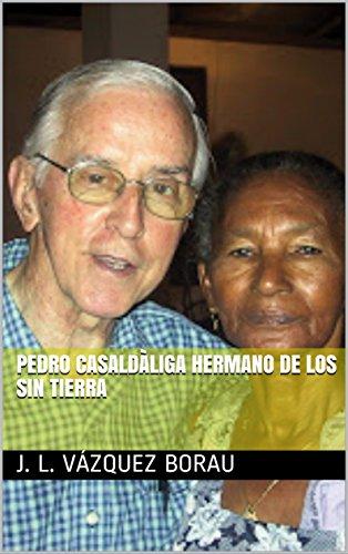 PEDRO CASALDÀLIGA HERMANO DE LOS SIN TIERRA (Espiritualidad nº 14) (Edición en español) de [JL VÁZQUEZ BORAU]