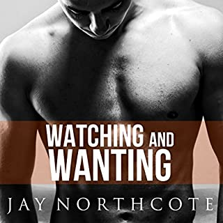 Watching and Wanting     Housemates Series, Book 4              By:                                                                                                                                 Jay Northcote                               Narrated by:                                                                                                                                 Lewis Carter                      Length: 5 hrs and 17 mins     41 ratings     Overall 4.5