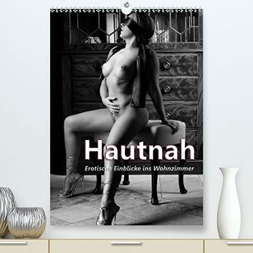 Hautnah - Erotische Einblicke ins Wohnzimmer (hochwertiger DIN A2 Wandkalender 2021, Kunstdruck in Hochglanz)