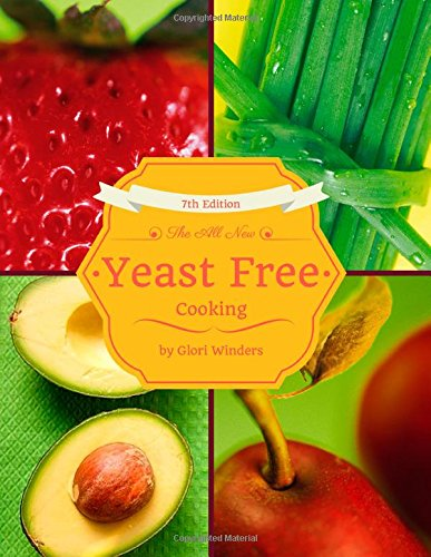 The All New Yeast Free Cooking: 7th Edition