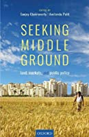 Seeking Middle Ground: Land, Markets and Public Policy