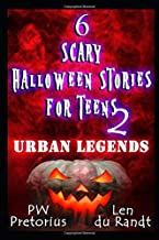 6 Scary Halloween Stories for Teens 2: Urban Legends