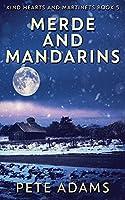 Merde And Mandarins: Divine Breath (Kind Hearts and Martinets)