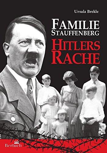 Familie Stauffenberg: Hitlers Rache
