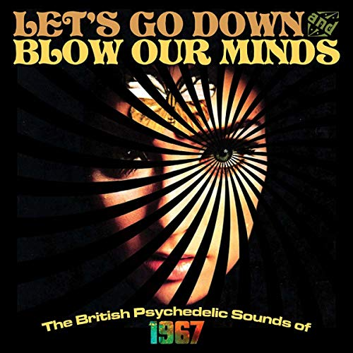 Let'S Go Down And Blow Our Minds