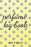Perfume Log Book: Yellow daisy edition, 6 x 9 inches, 100 pages, perfume lover's notebook, paperback