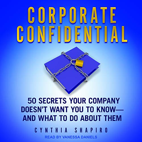 Corporate Confidential Audiobook By Cynthia Shapiro cover art