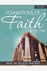 Foundations of Faith Youth: What We Believe and Why Paperback
