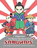 The Step-by-Step Way to Draw Samurai #2: A Fun and Easy Drawing Book to Learn How to Draw Samurais