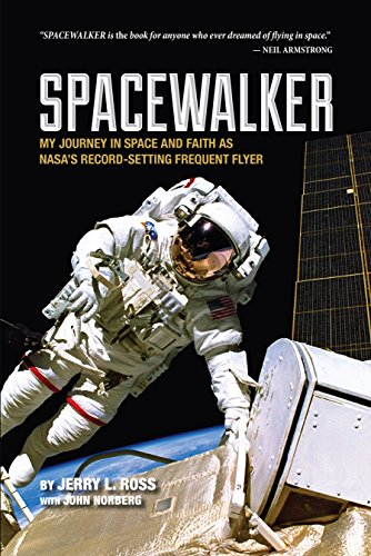 Spacewalker: My Journey in Space and Faith as Nasa's Record-Setting Frequent Flyer (Purdue Studies in Aeronautics and Astronautics) (English Edition)