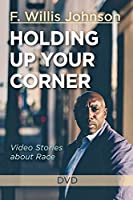 Holding Up Your Corner: Video Stories About Race [DVD]