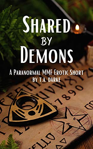 Shared by Demons: A Paranormal MMF Erotic Short (Midnight Fantasies Book 4) (English Edition)